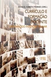 Currículo e formação docente: um diálogo interdisciplinar, livro de Silvia Elizabeth Moraes (Org.)