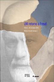 Um Retorno a Freud, livro de Flavia Trocole, Nina Vírginia de Araújo Leite (Orgs.)