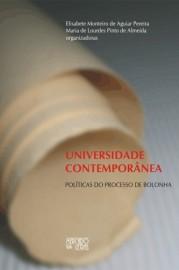 Universidade contemporânea - Políticas do Processo de Bolonha, livro de Elisabete Monteiro de Aguiar Pereira, Maria de Lourdes Pinto de Almeida (Orgs.)