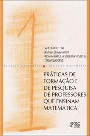Práticas de Formação e de Pesquisa de Professores que Ensinam Matemática, livro de Dario Fiorentini, Regina Célia Grando, Rosana Giaretta Sguerra Miskulin (Orgs.)