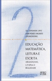 Educação Matemática, Leitura e Escrita - Armadilhas, Utopias e Realidade, livro de Celi Espasandin Lopes, Adair Mendes Nacarato (Orgs.)