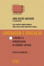 Linguagem e Educação - O ensino e a aprendizagem de gêneros textuais, livro de Anna Rachel Machado