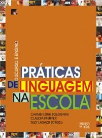 Discurso e ensino - práticas de linguagem na escola, livro de Carmen Zink Bolognini, Claudia Pfeiffer e Suzy Lagazzi (Orgs.)