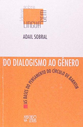 Do Dialogismo ao Gênero, livro de Adail Sobral