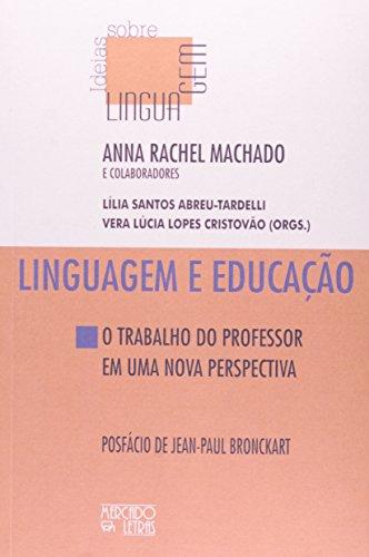 Linguagem e educação - trabalho do professor  em uma nova perspectiva , livro de Anna Rachel Machado, Lilia Santos Abreu-Tardelli e Vera Lúcia Lopes C. (orgs.)