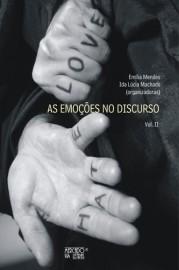 As Emoções no Discurso - Vol. II, livro de Emília Mendes, Ida Lúcia Machado (Orgs.)
