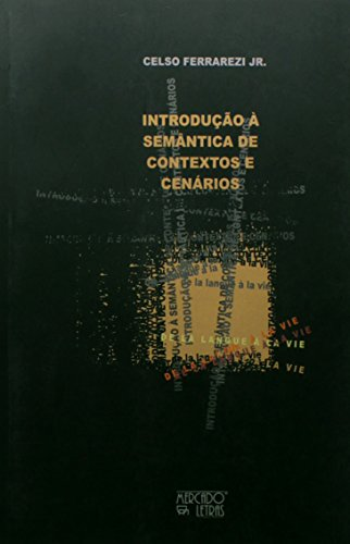 Introdução à Semântica de Contexto e Cenários - De la Langue à La Vie, livro de Celso Ferrarezi Jr.