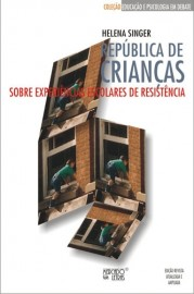 República de crianças - Sobre experiências escolares de resistência, livro de Helena Singer