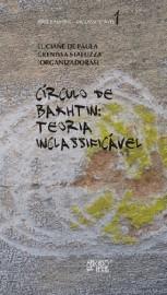 Círculo de Bakhtin: teoria inclassificável, livro de Luciane de Paula, Grenissa Stafuzza (Orgs.)