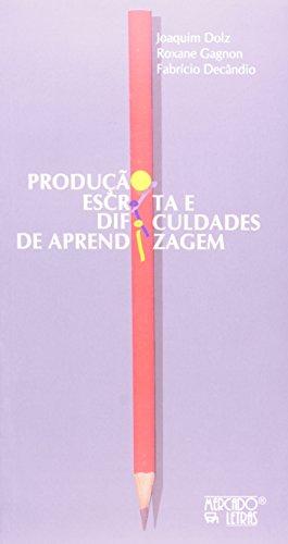 Produção Escrita e Dificuldades de Aprendizagem, livro de Joaquim Dolz, Roxane Gagnon