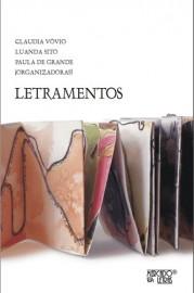 Letramentos - rupturas, deslocamentos e repercussões de pesquisas em linguística aplicada, livro de Claudia Lemos Vóvio, Luanda Sito, Paula Baracat de Grande (Orgs.)