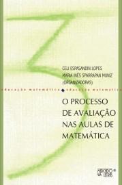 O Processo de Avaliação Nas Aulas de Matemática, livro de Celi Espasandin Lopes, Maria Inês Sparrapan Muniz (Orgs.)