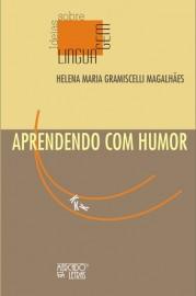 Aprendendo Com Humor, livro de Helena Maria Gramiscelli Magalhães