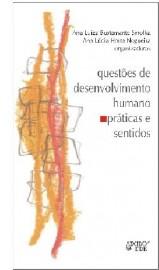 Questões de Desenvolvimento Humano - Práticas e sentidos, livro de Ana Luiza Bustamante Smolka, Ana Lúcia Horta Nogueira (Orgs.)