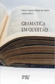 Gramática em Questão, livro de Maria Augusta Bastos de Mattos (Org.)