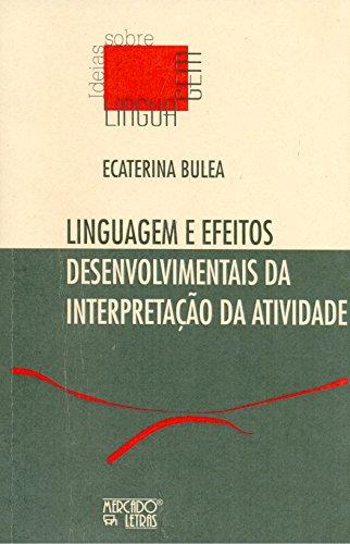 Linguagem e Efeitos Desenvolvimentais da Interpretação da Atividade, livro de Ecaterina Bulea