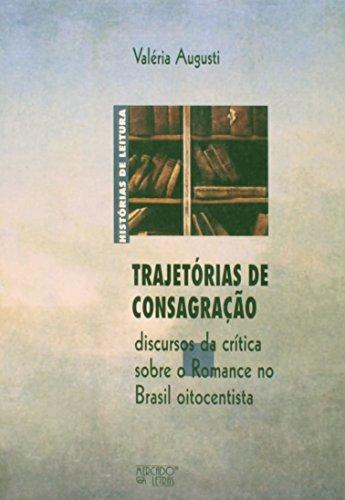 Trajetórias de consagração - discursos da crítica sobre o Romance no Brasil oitocentista, livro de Valéria Augusti