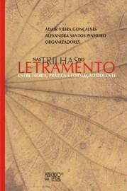 Nas Trilhas do Letramento - Entre Teoria, Prática e Formação Docente, livro de Adair Vieira Gonçalves, Alexandra Santos Pinheiro (Orgs.)