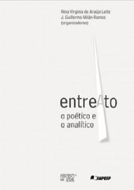 EntreAto - O poético e o analítico, livro de J. Guillermo Milán-Ramos, Nina Virginia de Araújo Leite (Orgs.)