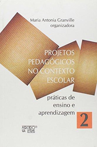 Projetos Pedagógicos no Contexto Escolar, livro de Maria Antonia Granville