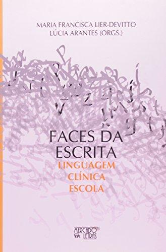 Faces da escrita - linguagem clínica escola, livro de Maria Francisca Lier- Devitto e Lúcia Arantes( orgs.)