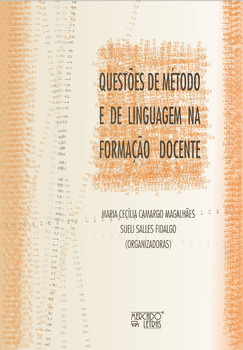 Questões de método e de linguagem na formação docente, livro de Maria Cecília Camargo Magalhães, Sueli Salles Fidalgo