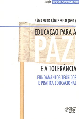 Educação para a paz e a tolerância, livro de Nádia M. Bádue Freire ( orgs.)