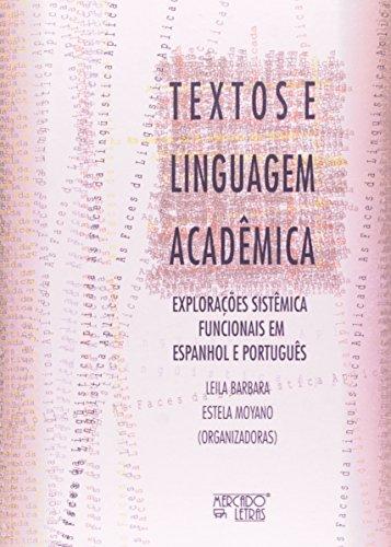 Textos e linguagem acadêmica - explorações sitêmica funcionais em espanhol e português, livro de Leila Barbara e Estela Moyano (orgs.)