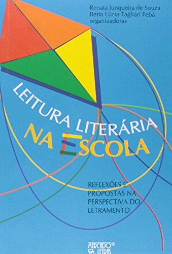 Leitura literária na escola - Reflexões e propostas na perspectiva do letramento, livro de Renata Junqueira de Souza, Berta Lúcia Tagliari Feba (Orgs.)