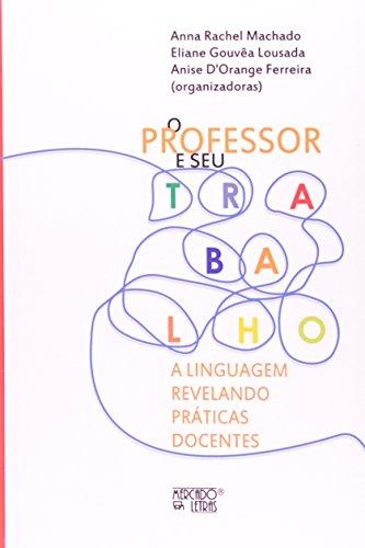 O professor e seu trabalho, livro de Anna Raquel Machado et. al.