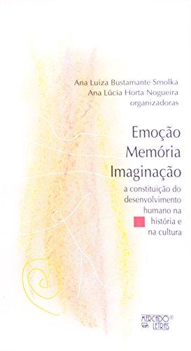 Emoção memória imaginação, livro de Ana Luiza Bustamante Smolka e Ana Lúcia Horta Nogueira (orgs.)