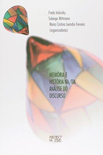 Memoria e Historia Na/Da Analise do Discurso, livro de Freda Indursky, Solange Mittmann, Maria Cristina Leandro Ferreira