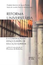 Reforma universitária e a construção do espaço Europeu de educação superior, livro de Elisabete M. de Aguiar Pereira, Maria de Lourdes Pinto de Almeida (Orgs.)