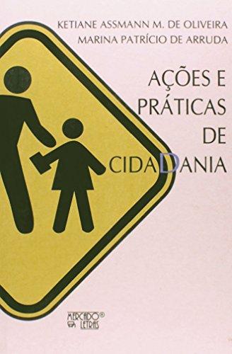 Ações e práticas de cidadania, livro de Ketiane Assmann M. de Oliveira e Marina Patrício de Arruda