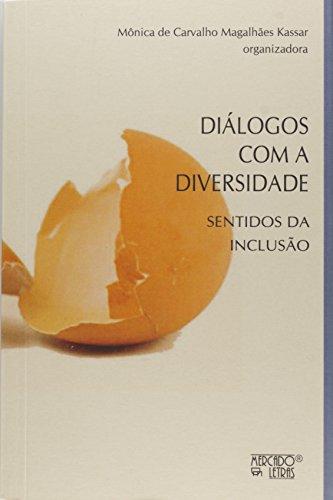 Diálogos com a diversidade: sentidos da inclusão, livro de Mônica de Carvalho Magalhães Kassar(orgs.)