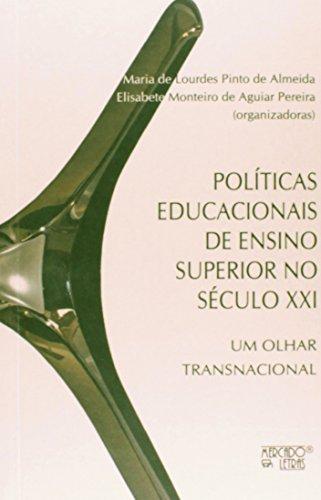 Políticas educacionais de ensino superior no século XXI, livro de Maria de Loudes Pinto de Almeida e Elisabete Monteiro de Aguiar Pereira( orgs.)