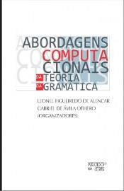 Abordagens Computacionais - Da Teoria da Gramática, livro de Gabriel de Ávila Othero, Leonel Figueiredo de Alencar (Orgs.)