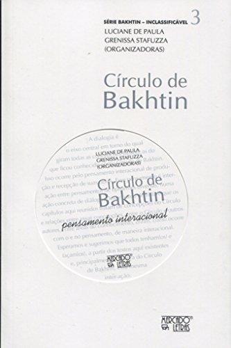 Círculo de Bakhtin. Pensamento Interacional - Volume 3, livro de Luciane de Paula, Grenissa Stafuzza
