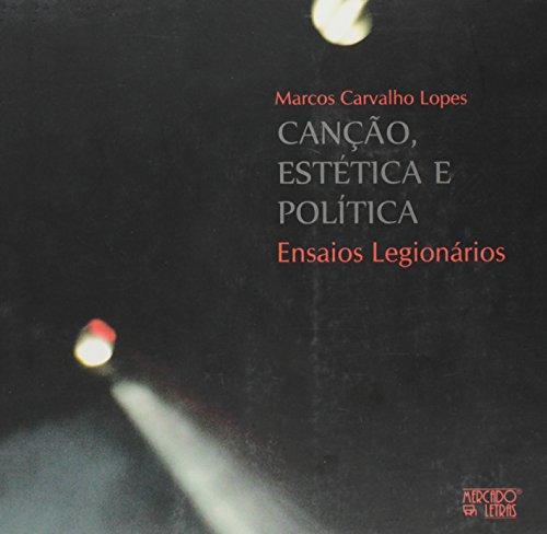 Canção, Estética e Política. Ensaios Legionários, livro de Marcos Carvalho Lopes