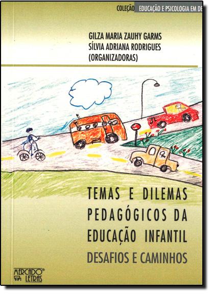Temas e Dilemas Pedagogicos da Educação Infantil: Desafios e Caminhos, livro de Gilza Maria Zauhy | Silvia Adriana Rodrigues