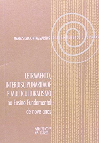 Letramento, Interdisciplinaridade e Multiculturalismo. No Ensino Fundamental de Nove Anos, livro de Maria Silvia Cintra Martins