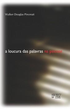 A loucura das palavras na psicose, livro de Walker Douglas Pincerati