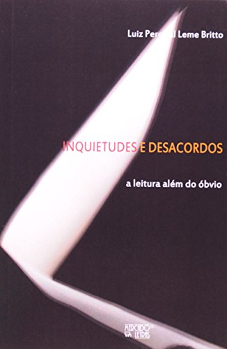 Inquietudes E Desacordos. A Leitura Além Do Óbvio, livro de Luis Percival L. Britto