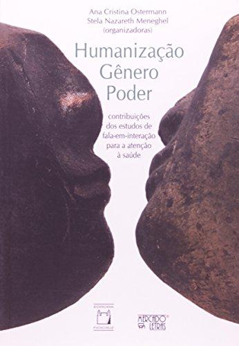 Humanização Gênero Poder, livro de Ana Cristina Ostermann e Stela Naz201areth Meneghel