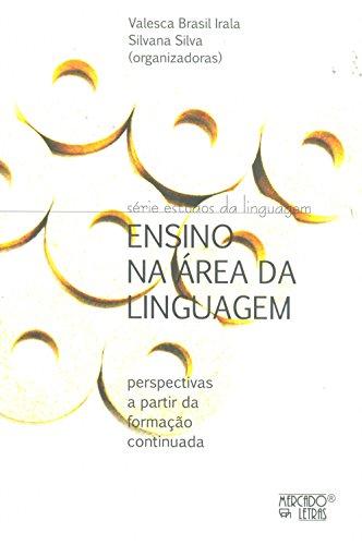 Ensino na Área da Linguagem, livro de Valesca Brasil Irala, Silvana Silva
