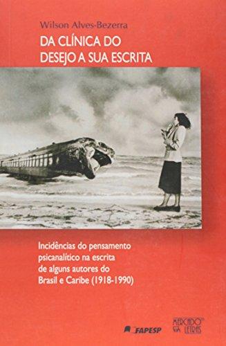 Da Clínica do Desejo a Sua Escrita, livro de Wilson Alves Bezerra