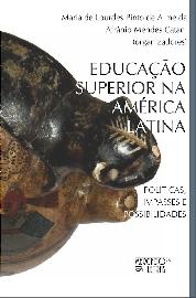 Educação Superior na América Latina - Políticas, Impasses e Possibilidades, livro de Afrânio Mendes Catani, Maria de Lourdes Pinto de Almeida (Orgs.)