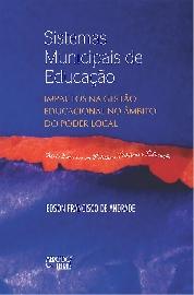 Sistemas Municipais de Educação - Impactos na Gestão Educacional no Âmbito do Poder Local, livro de Edson Francisco de Andrade