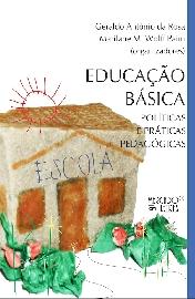 Educação Básica - Políticas e Práticas Pedagógicas, livro de Geraldo Antônio da Rosa, Marilane Maria Wolff Paim (Orgs.)