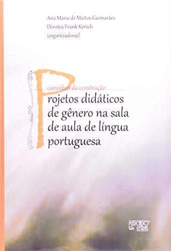 Projetos Didáticos de Gênero na Sala de Aula de Língua Portuguesa, livro de Dorotea Frank Kersch, Ana Maria de Mattos Guimarães